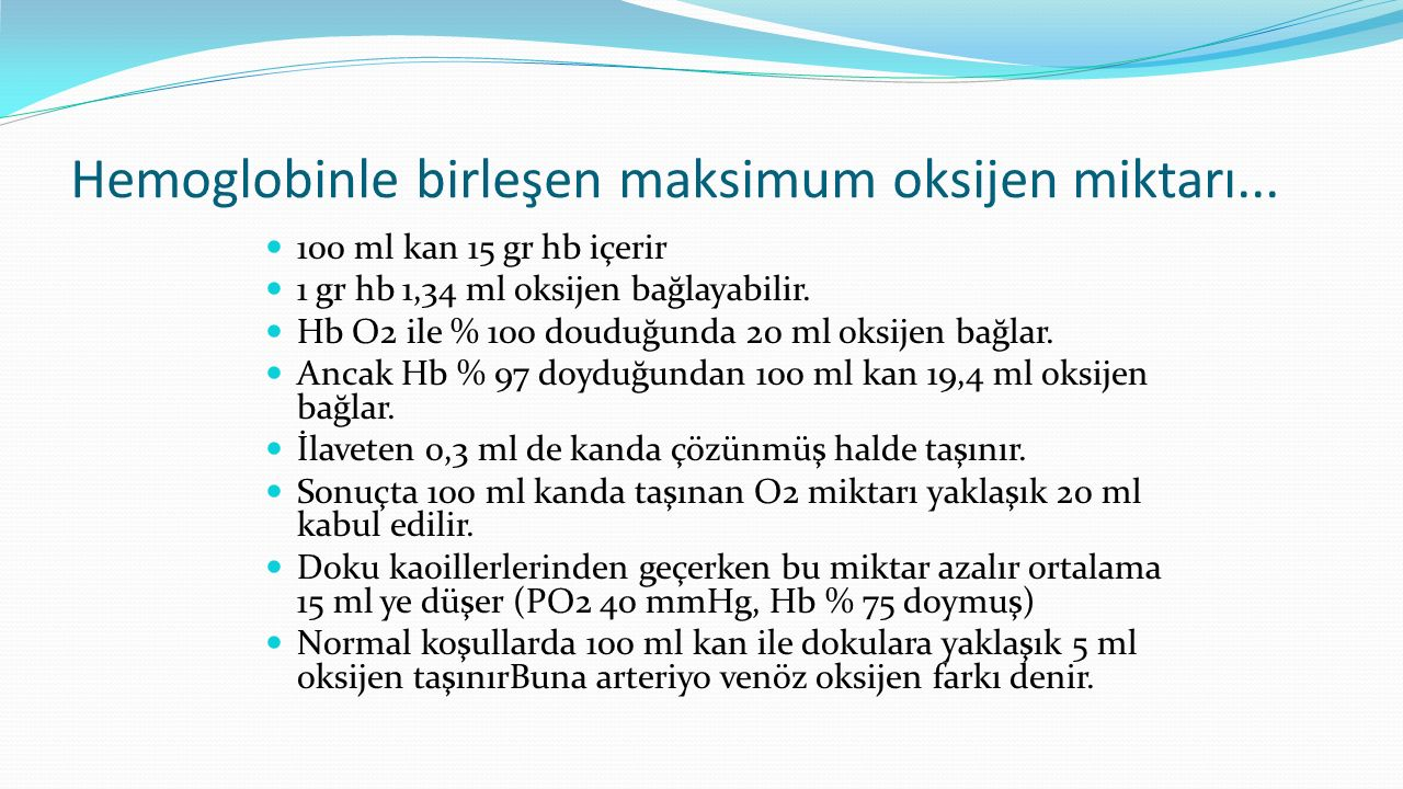 Hemoglobinle birleşen maksimum oksijen miktarı...