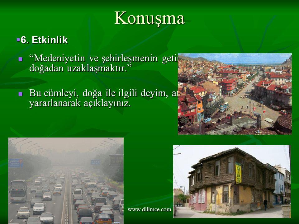 Konuşma 6. Etkinlik. Medeniyetin ve şehirleşmenin getirdiği sonuçlardan biri de doğadan uzaklaşmaktır.