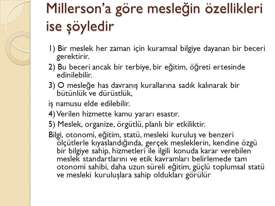Millerson'a göre mesleğin özellikleri ise şöyledir