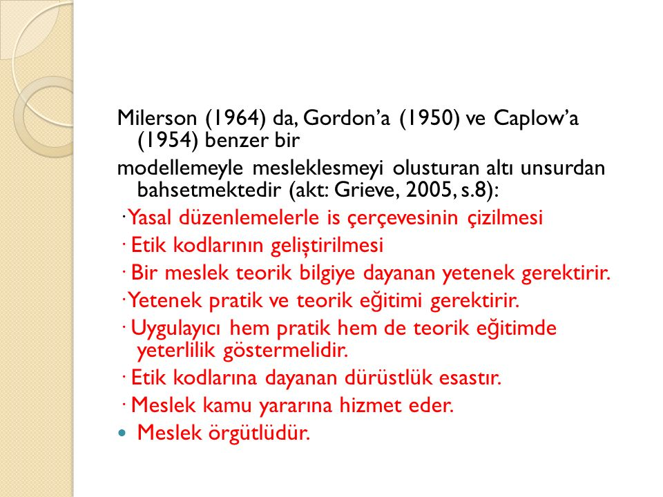 Milerson (1964) da, Gordon'a (1950) ve Caplow'a (1954) benzer bir