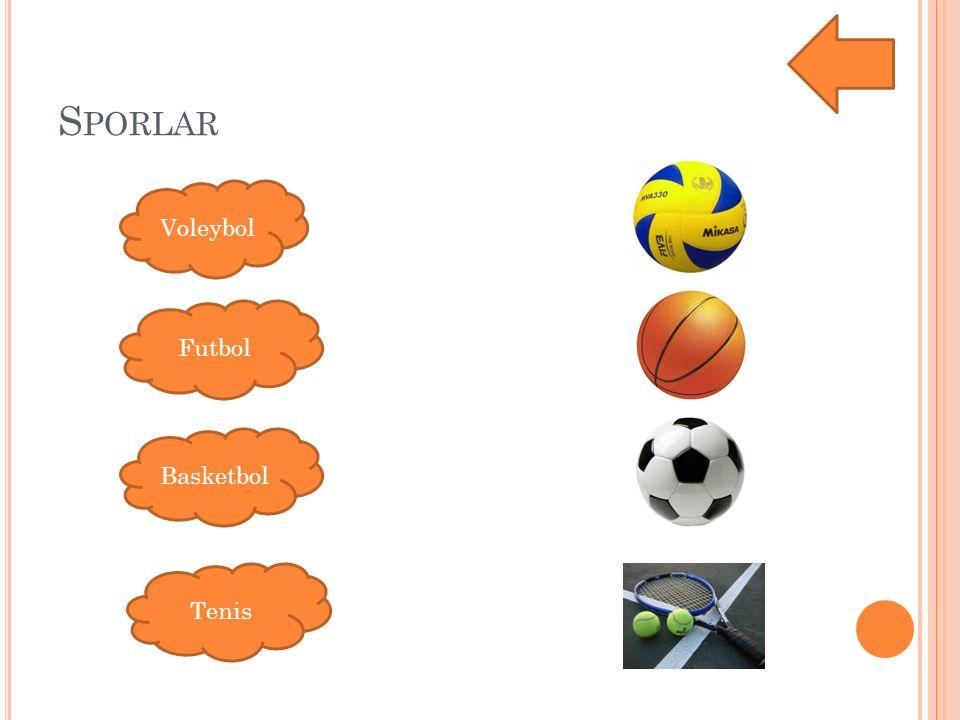 Sporlar Voleybol Futbol Basketbol Tenis