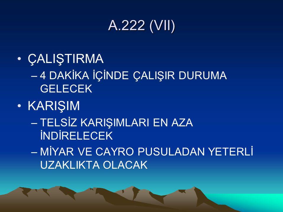 A.222 (VII) ÇALIŞTIRMA KARIŞIM 4 DAKİKA İÇİNDE ÇALIŞIR DURUMA GELECEK
