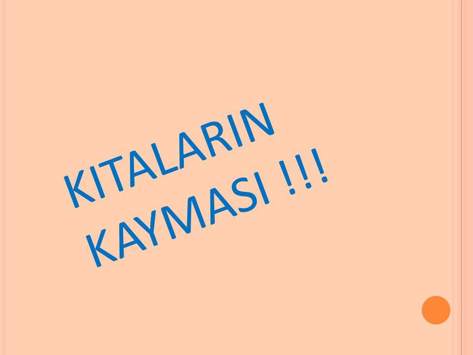 KITALARIN KAYMASI !!!