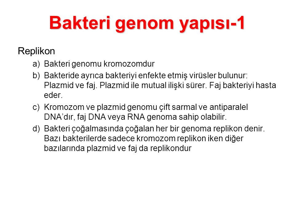 Bakteri genom yapısı-1 Replikon Bakteri genomu kromozomdur