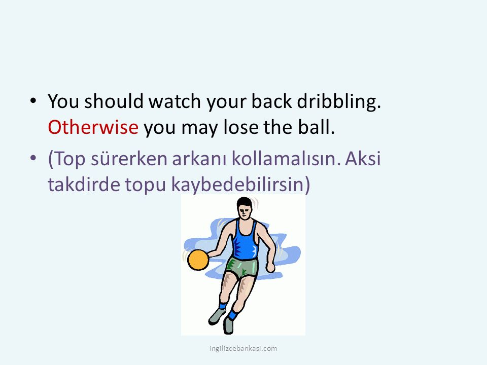 You should watch your back dribbling. Otherwise you may lose the ball.