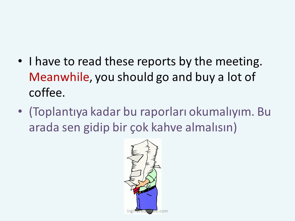 I have to read these reports by the meeting