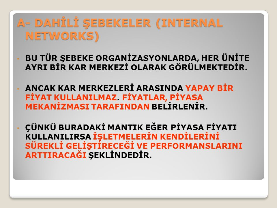 A- DAHİLİ ŞEBEKELER (INTERNAL NETWORKS)