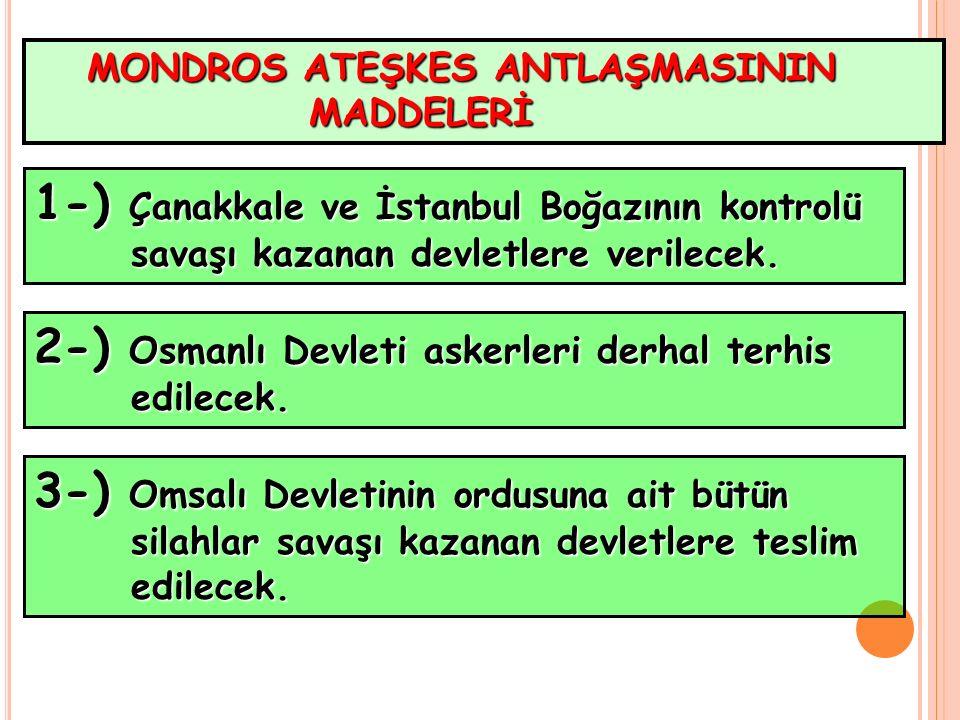 1-) Çanakkale ve İstanbul Boğazının kontrolü