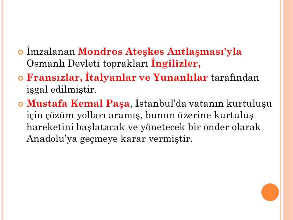 İmzalanan Mondros Ateşkes Antlaşması yla Osmanlı Devleti toprakları İngilizler,