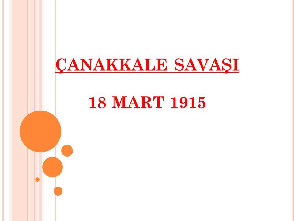 ÇANAKKALE SAVAŞI 18 MART 1915