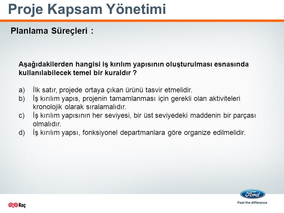 Proje Kapsam Yönetimi Planlama Süreçleri :