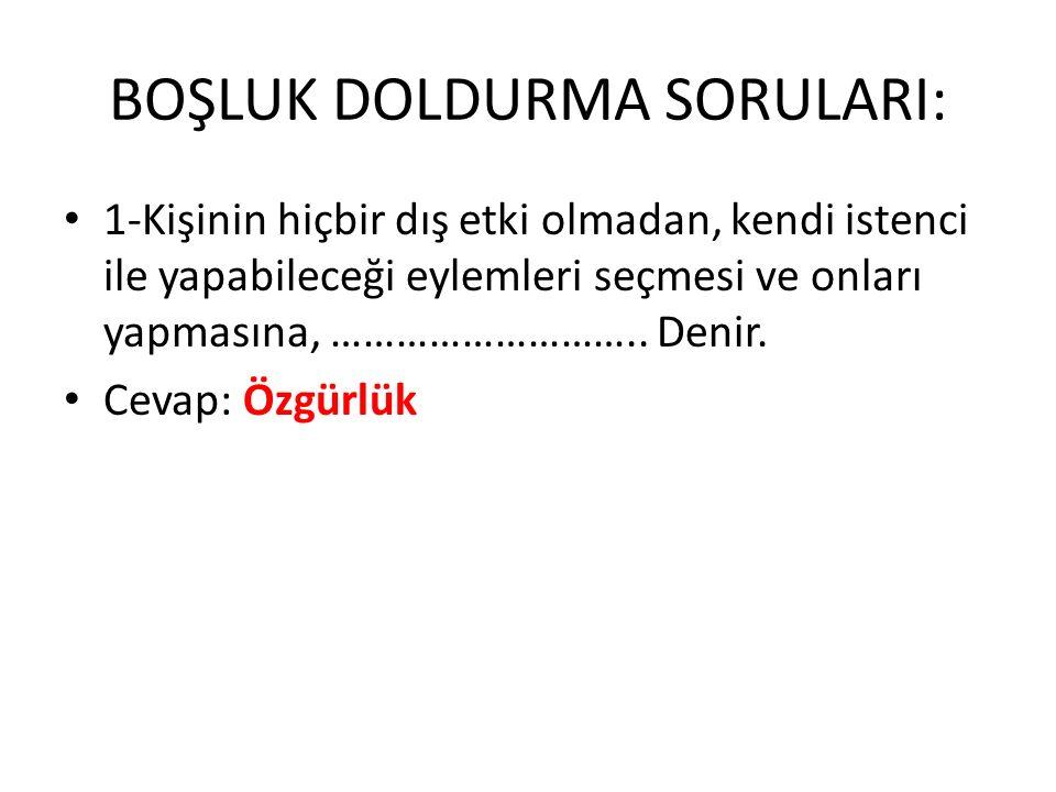 BOŞLUK DOLDURMA SORULARI: