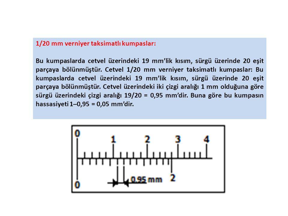 1/20 mm verniyer taksimatlı kumpaslar: