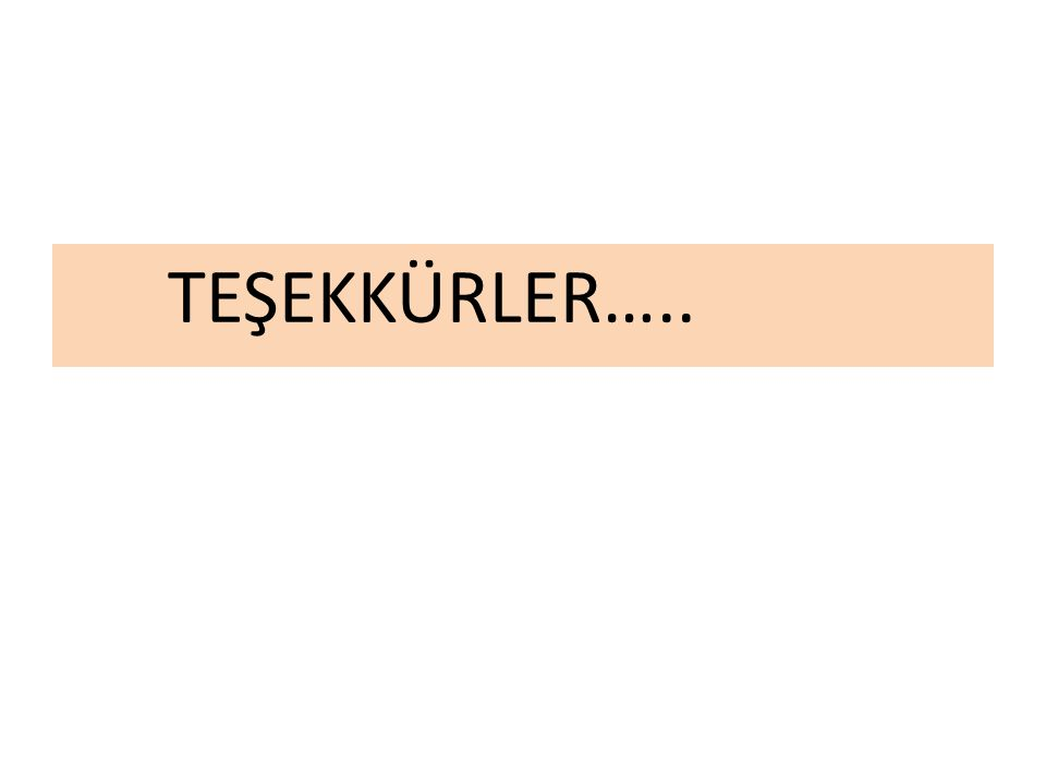 TEŞEKKÜRLER…..