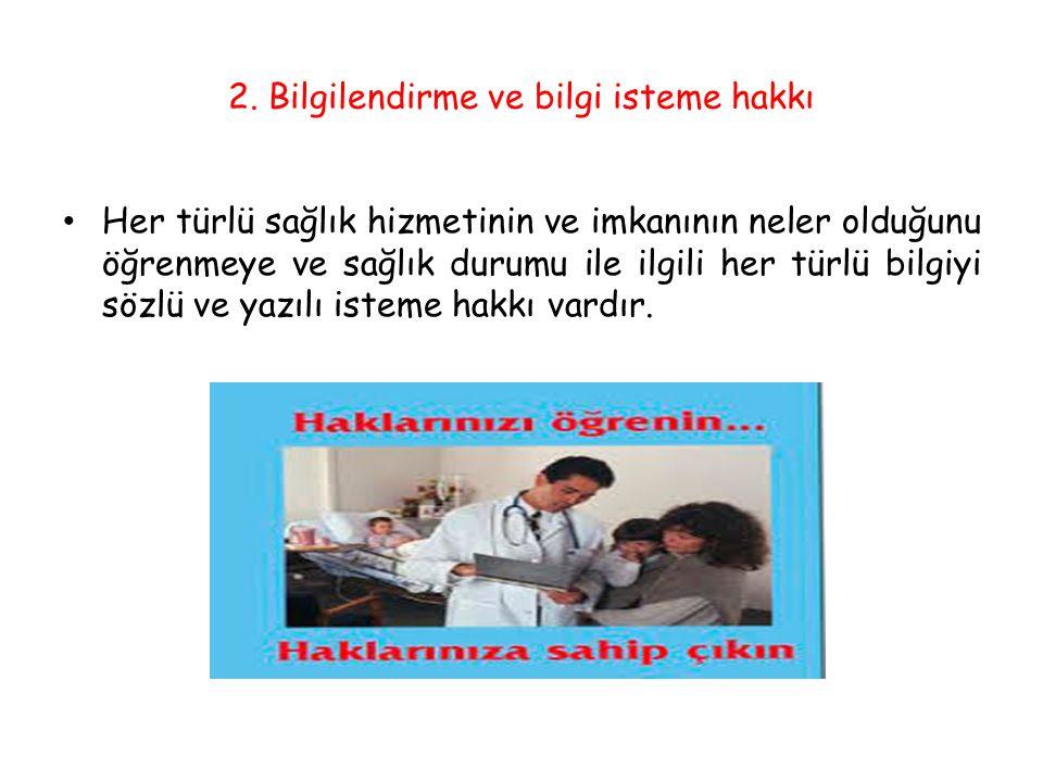 2. Bilgilendirme ve bilgi isteme hakkı