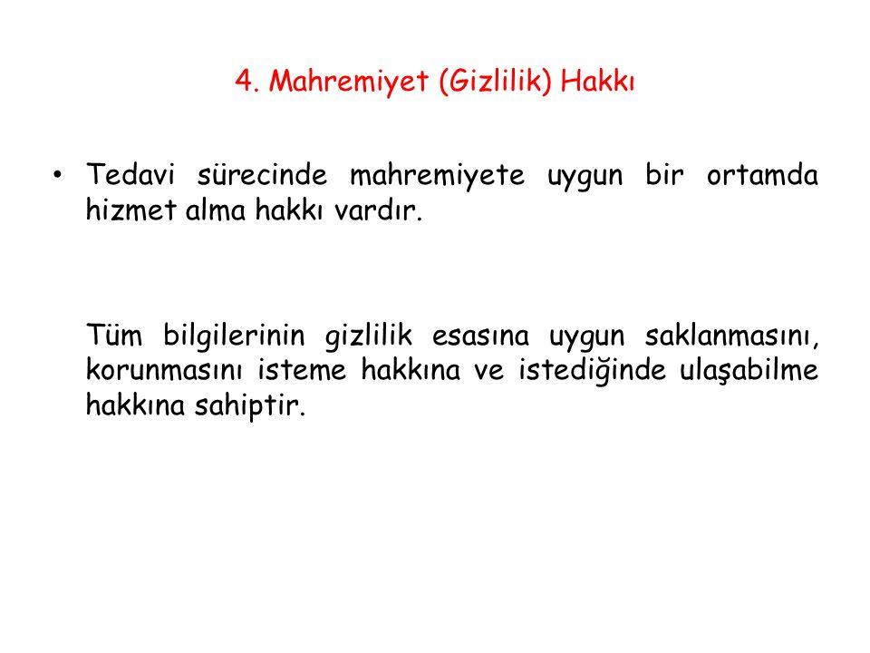 4. Mahremiyet (Gizlilik) Hakkı