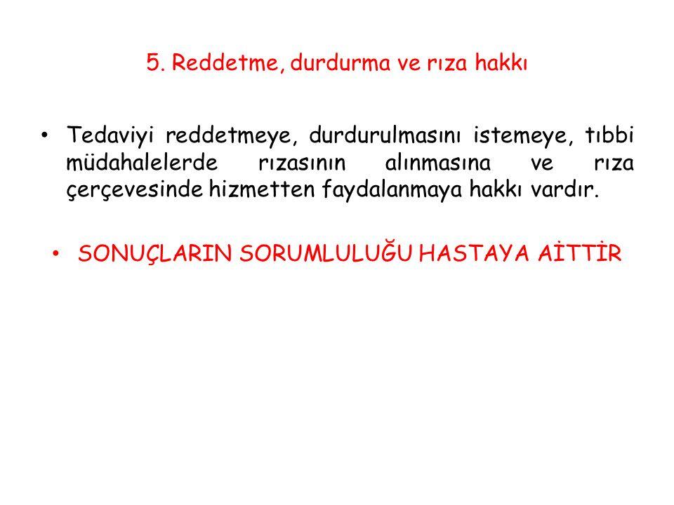 5. Reddetme, durdurma ve rıza hakkı