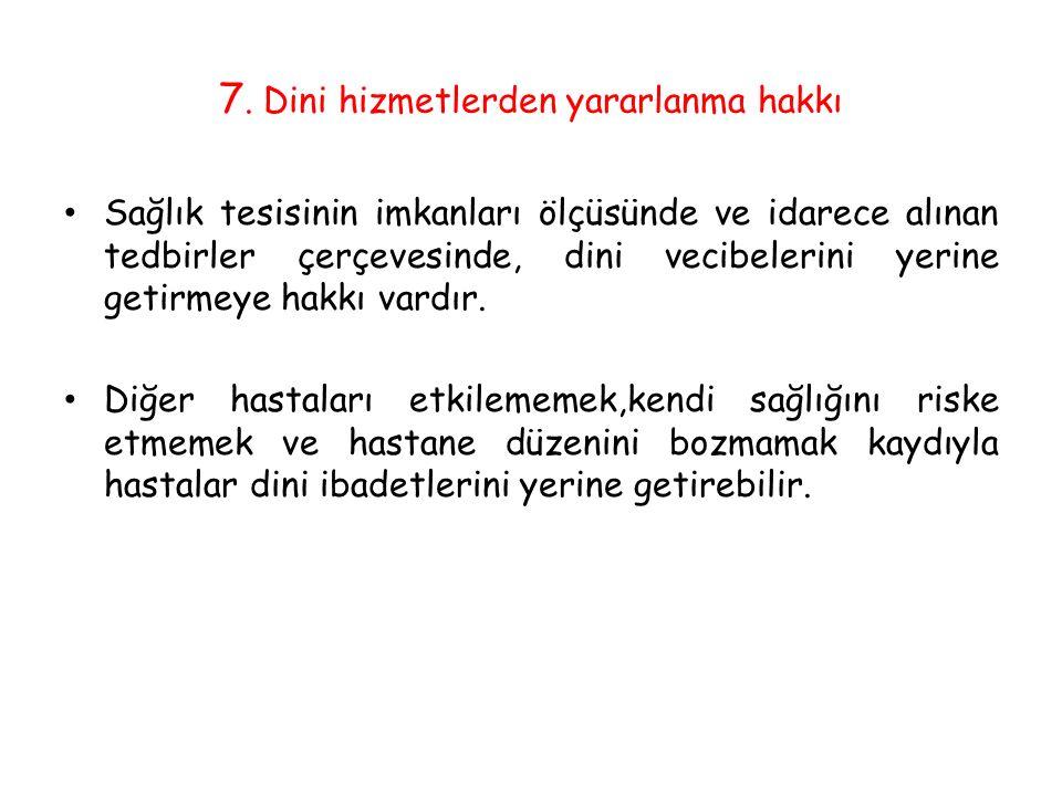 7. Dini hizmetlerden yararlanma hakkı