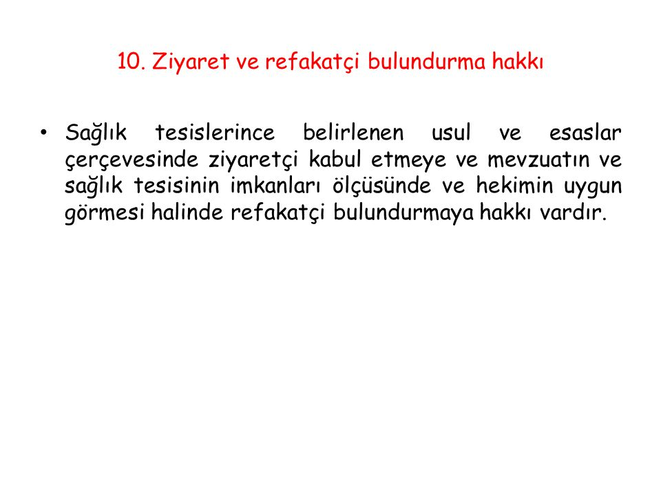 10. Ziyaret ve refakatçi bulundurma hakkı