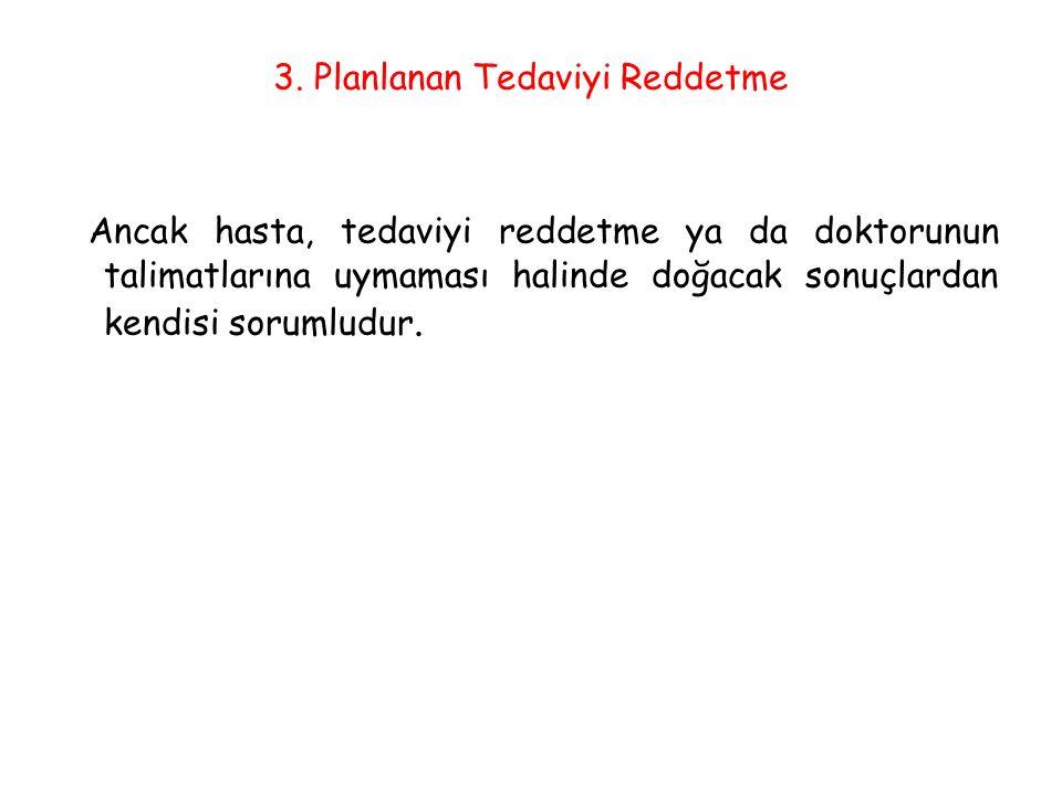 3. Planlanan Tedaviyi Reddetme