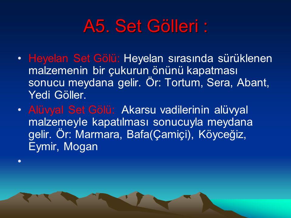 A5. Set Gölleri :
