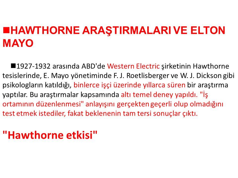 Hawthorne etkisi nHAWTHORNE ARAŞTIRMALARI VE ELTON MAYO