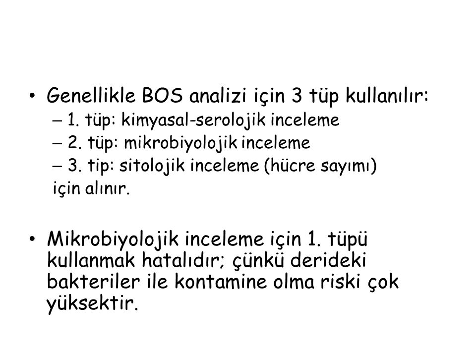 Genellikle BOS analizi için 3 tüp kullanılır: