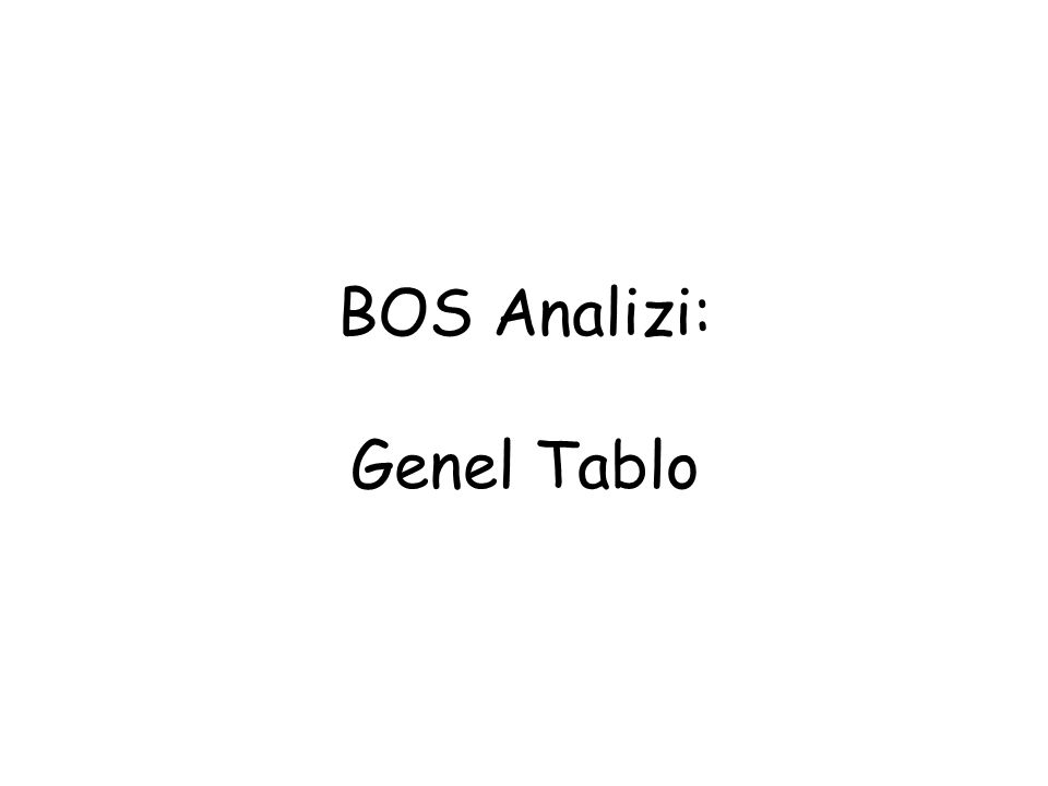 BOS Analizi: Genel Tablo