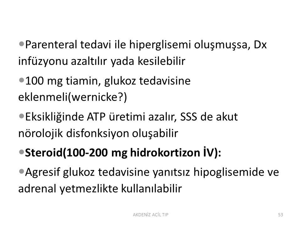 100 mg tiamin, glukoz tedavisine eklenmeli(wernicke )