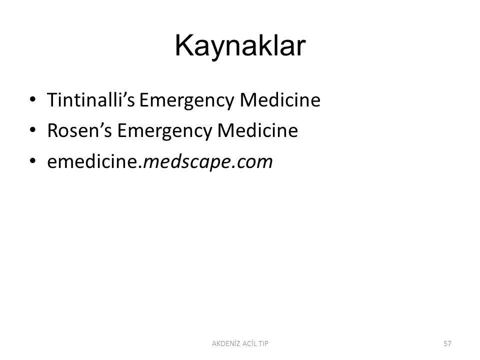 Kaynaklar Tintinalli's Emergency Medicine Rosen's Emergency Medicine