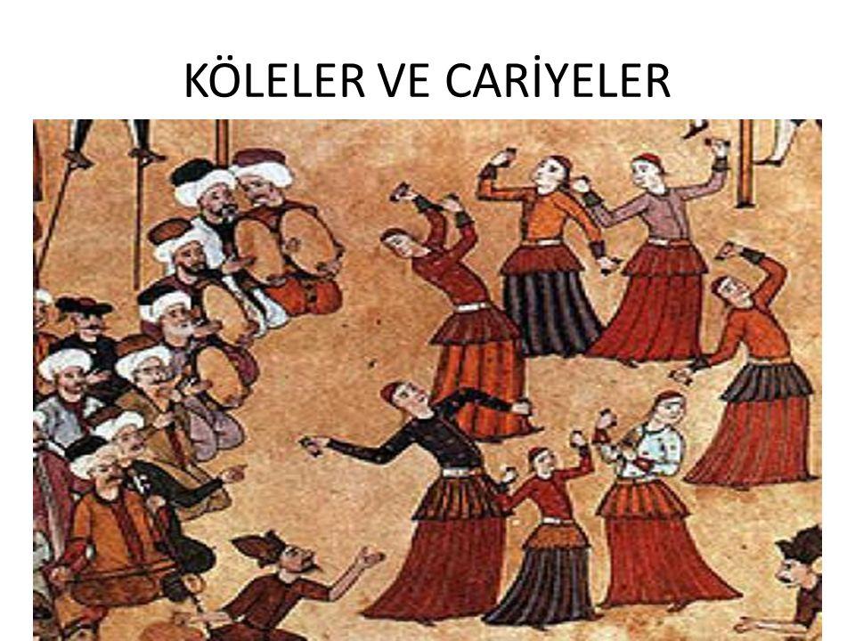 KÖLELER VE CARİYELER