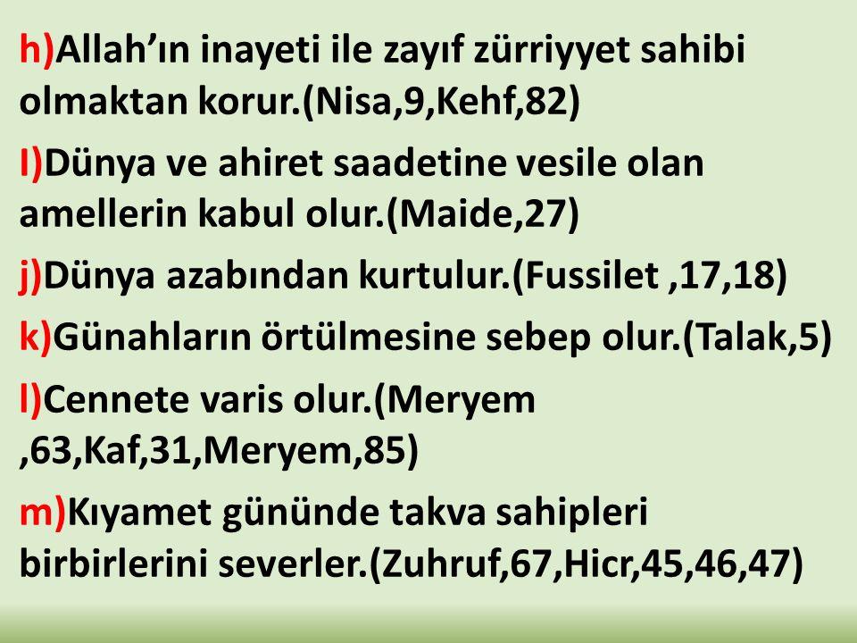 h)Allah'ın inayeti ile zayıf zürriyyet sahibi olmaktan korur