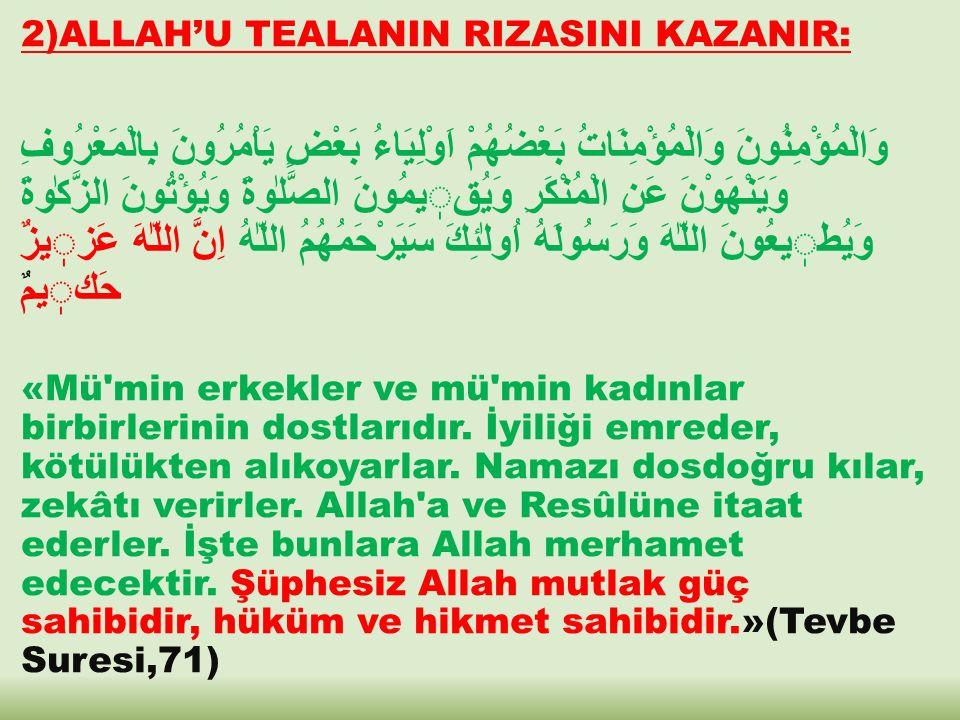 2)ALLAH'U TEALANIN RIZASINI KAZANIR: