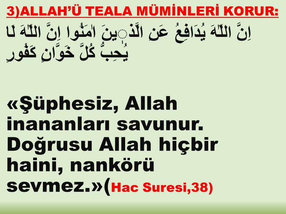 3)ALLAH'Ü TEALA MÜMİNLERİ KORUR: