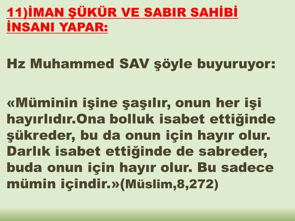 Hz Muhammed SAV şöyle buyuruyor: