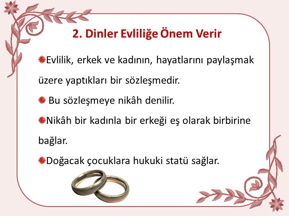 2. Dinler Evliliğe Önem Verir