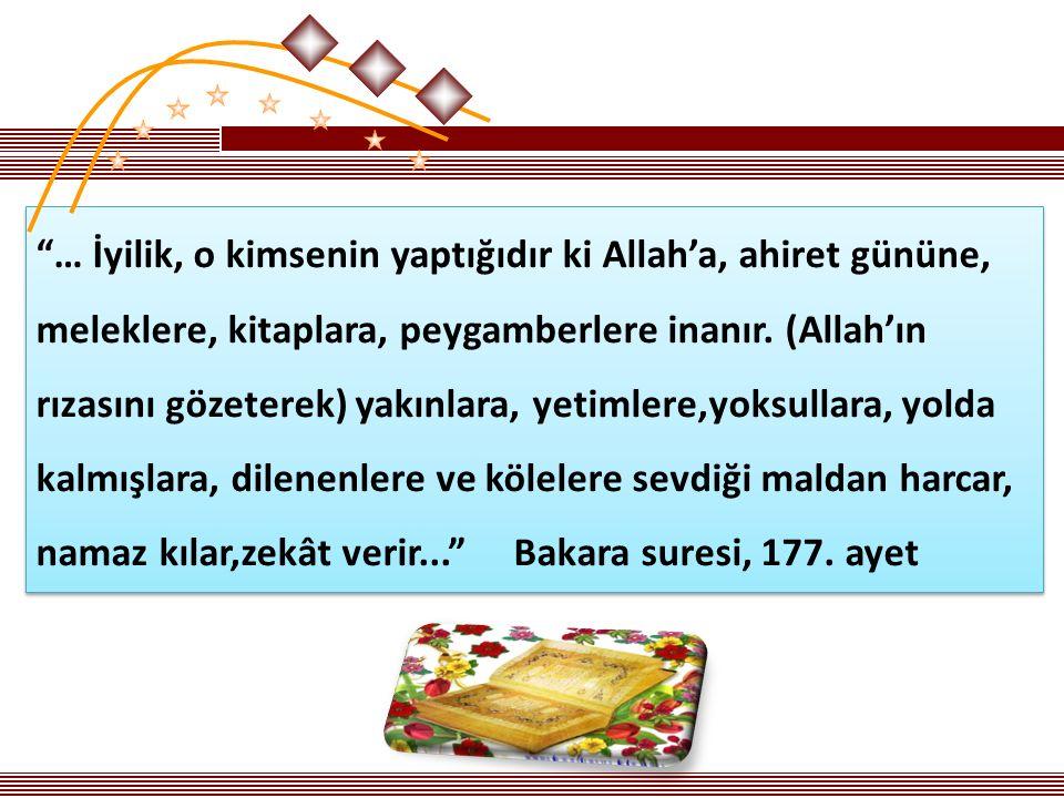 … İyilik, o kimsenin yaptığıdır ki Allah'a, ahiret gününe,