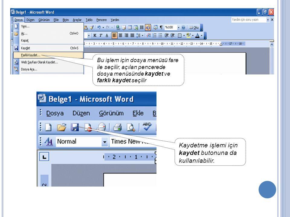 Kaydetme işlemi için kaydet butonuna da kullanılabilir.