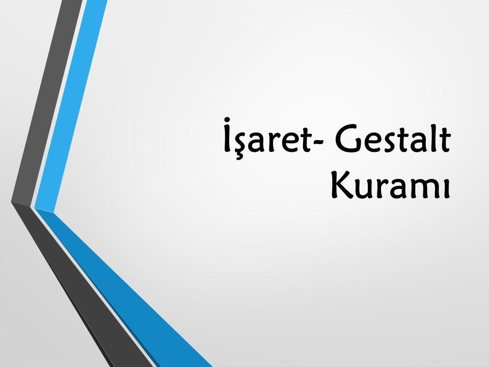 İşaret- Gestalt Kuramı