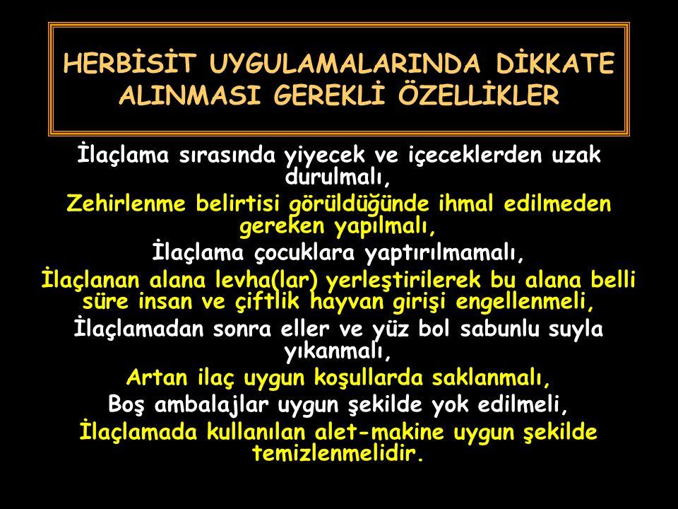 HERBİSİT UYGULAMALARINDA DİKKATE ALINMASI GEREKLİ ÖZELLİKLER