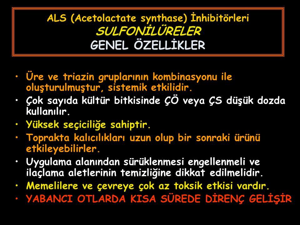 ALS (Acetolactate synthase) İnhibitörleri SULFONİLÜRELER GENEL ÖZELLİKLER