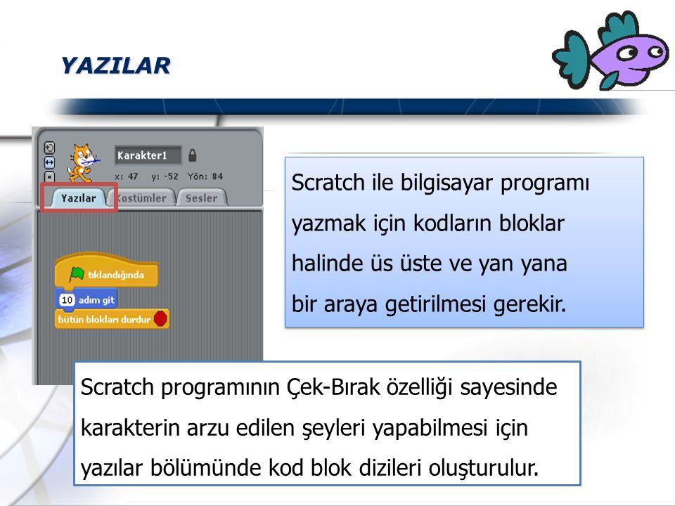 YAZILAR Scratch ile bilgisayar programı yazmak için kodların bloklar halinde üs üste ve yan yana. bir araya getirilmesi gerekir.