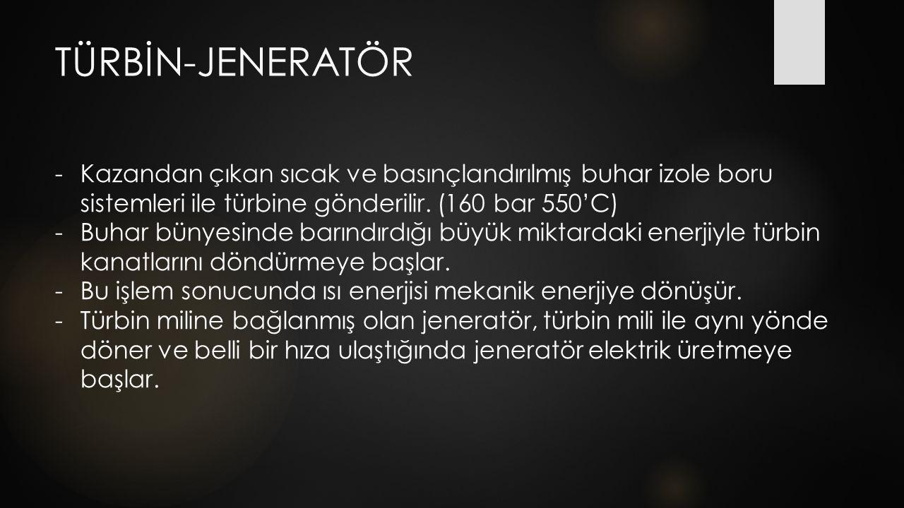 TÜRBİN-JENERATÖR Kazandan çıkan sıcak ve basınçlandırılmış buhar izole boru sistemleri ile türbine gönderilir. (160 bar 550'C)