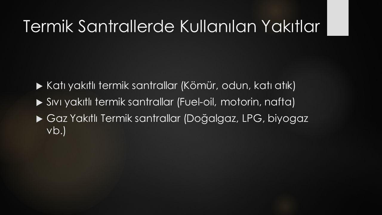 Termik Santrallerde Kullanılan Yakıtlar