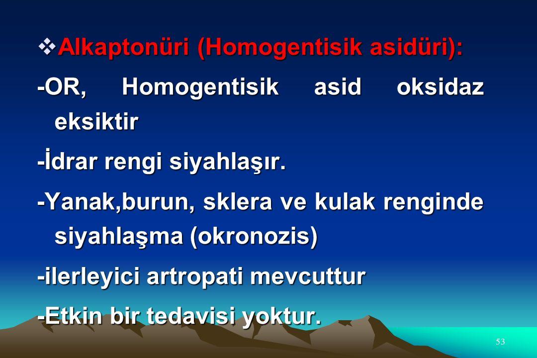 Alkaptonüri (Homogentisik asidüri):