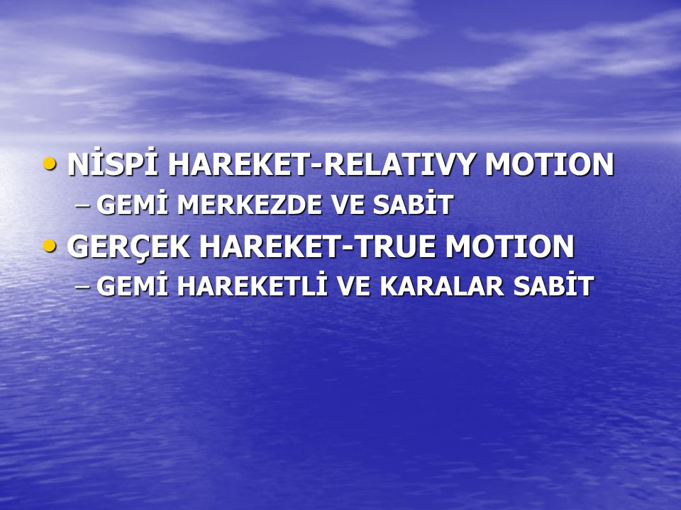 NİSPİ HAREKET-RELATIVY MOTION GERÇEK HAREKET-TRUE MOTION