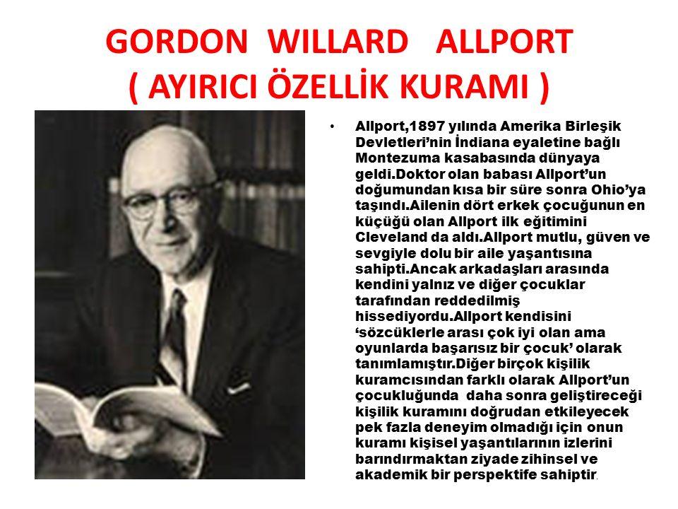 GORDON WILLARD ALLPORT ( AYIRICI ÖZELLİK KURAMI )