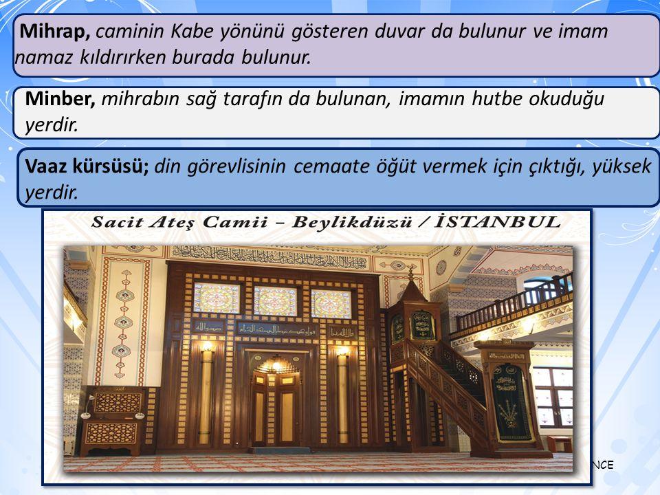 Mihrap, caminin Kabe yönünü gösteren duvar da bulunur ve imam namaz kıldırırken burada bulunur.
