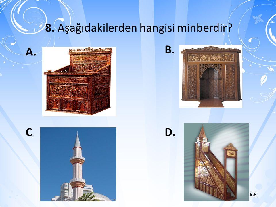 8. Aşağıdakilerden hangisi minberdir