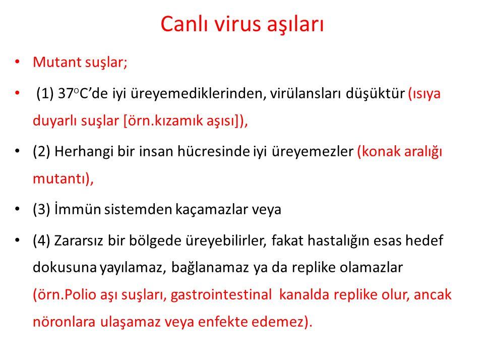 Canlı virus aşıları Mutant suşlar;
